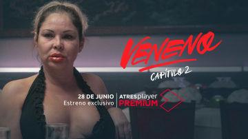 Veneno - 28 de junio, estreno del segundo capítulo de 'Veneno'